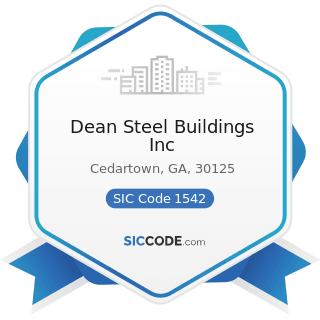 Dean Steel Buildings Inc - SIC Code 1542 - General Contractors-Nonresidential Buildings, other...