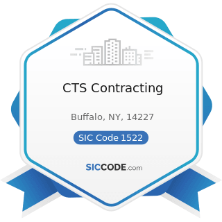 CTS Contracting - SIC Code 1522 - General Contractors-Residential Buildings, other than...