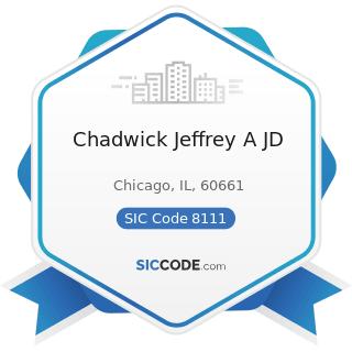 Chadwick Jeffrey A JD - SIC Code 8111 - Legal Services