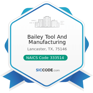 Bailey Tool And Manufacturing - NAICS Code 333514 - Special Die and Tool, Die Set, Jig, and...