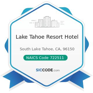 Lake Tahoe Resort Hotel - NAICS Code 722511 - Full-Service Restaurants