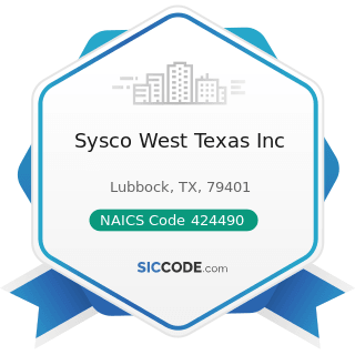 Sysco West Texas Inc - NAICS Code 424490 - Other Grocery and Related Products Merchant...