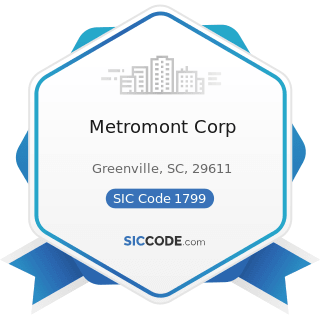 Metromont Corp - SIC Code 1799 - Special Trade Contractors, Not Elsewhere Classified