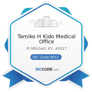 Tamiko H Kido Medical Office - SIC Code 8011 - Offices and Clinics of Doctors of Medicine