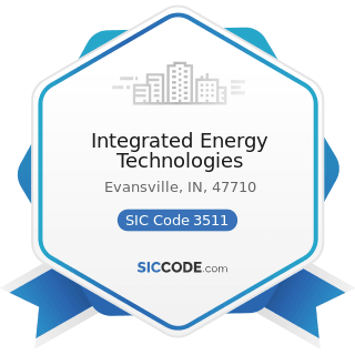 Integrated Energy Technologies - SIC Code 3511 - Steam, Gas, and Hydraulic Turbines, and Turbine...