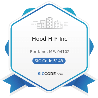 Hood H P Inc - SIC Code 5143 - Dairy Products, except Dried or Canned