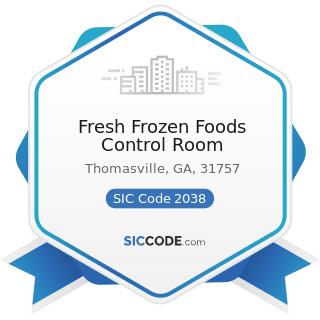 Fresh Frozen Foods Control Room - SIC Code 2038 - Frozen Specialties, Not Elsewhere Classified