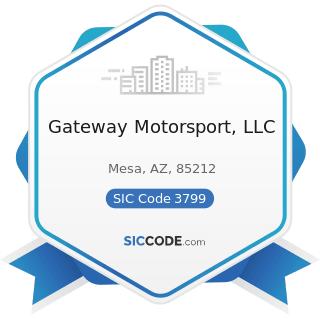 Gateway Motorsport, LLC - SIC Code 3799 - Transportation Equipment, Not Elsewhere Classified