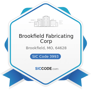 Brookfield Fabricating Corp - SIC Code 3993 - Signs and Advertising Specialties