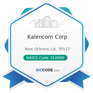 Kalencom Corp - NAICS Code 314999 - All Other Miscellaneous Textile Product Mills