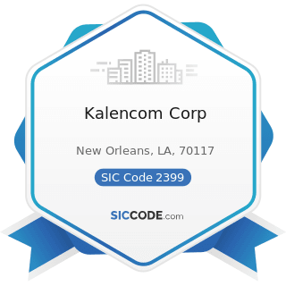 Kalencom Corp - SIC Code 2399 - Fabricated Textile Products, Not Elsewhere Classified