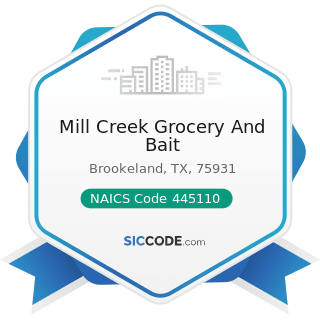 Mill Creek Grocery And Bait - NAICS Code 445110 - Supermarkets and Other Grocery (except...