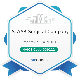 STAAR Surgical Company - NAICS Code 339112 - Surgical and Medical Instrument Manufacturing