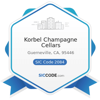 Korbel Champagne Cellars - SIC Code 2084 - Wines, Brandy, and Brandy Spirits