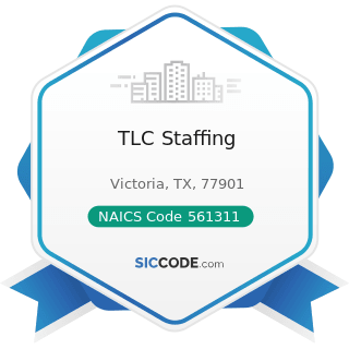 TLC Staffing - NAICS Code 561311 - Employment Placement Agencies