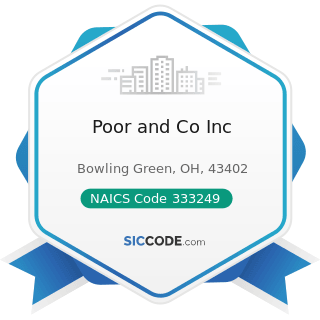 Poor and Co Inc - NAICS Code 333249 - Other Industrial Machinery Manufacturing