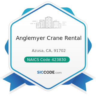Anglemyer Crane Rental - NAICS Code 423830 - Industrial Machinery and Equipment Merchant...