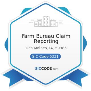 Farm Bureau Claim Reporting - SIC Code 6331 - Fire, Marine, and Casualty Insurance