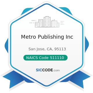 Metro Publishing Inc - NAICS Code 511110 - Newspaper Publishers