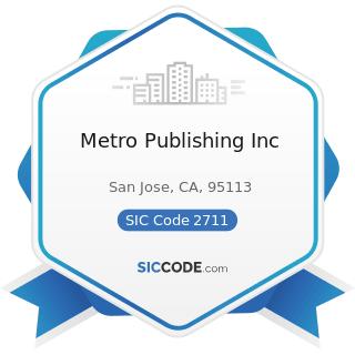 Metro Publishing Inc - SIC Code 2711 - Newspapers: Publishing, or Publishing and Printing