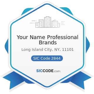 Your Name Professional Brands - SIC Code 2844 - Perfumes, Cosmetics, and other Toilet...