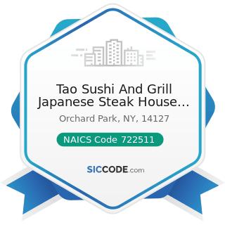 Tao Sushi And Grill Japanese Steak House Inc - NAICS Code 722511 - Full-Service Restaurants
