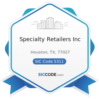 Specialty Retailers Inc - SIC Code 5311 - Department Stores