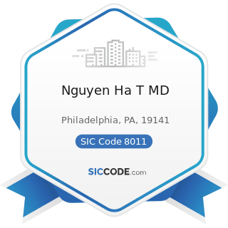 Nguyen Ha T MD - SIC Code 8011 - Offices and Clinics of Doctors of Medicine