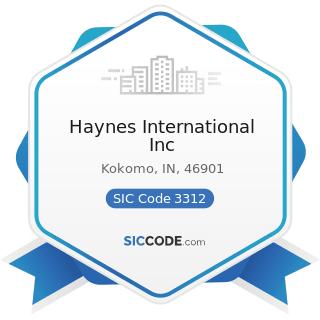 Haynes International Inc - SIC Code 3312 - Steel Works, Blast Furnaces (including Coke Ovens),...