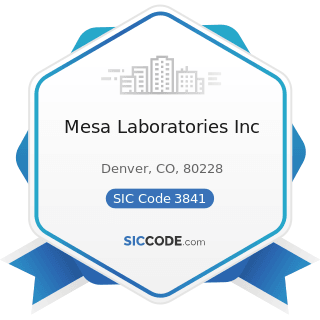 Mesa Laboratories Inc - SIC Code 3841 - Surgical and Medical Instruments and Apparatus