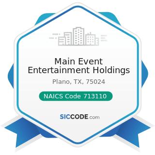 Main Event Entertainment Holdings - NAICS Code 713110 - Amusement and Theme Parks