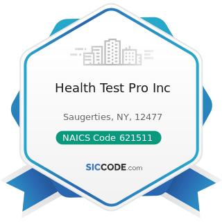 Health Test Pro Inc - NAICS Code 621511 - Medical Laboratories
