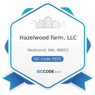 Hazelwood Farm, LLC - SIC Code 3555 - Printing Trades Machinery and Equipment