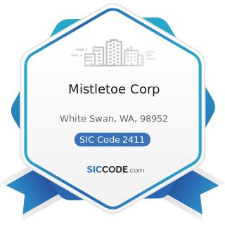Mistletoe Corp - SIC Code 2411 - Logging