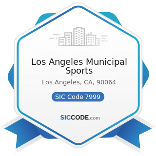 Los Angeles Municipal Sports - SIC Code 7999 - Amusement and Recreation Services, Not Elsewhere...