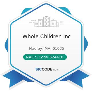Whole Children Inc - NAICS Code 624410 - Child Day Care Services