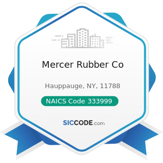 Mercer Rubber Co - NAICS Code 333999 - All Other Miscellaneous General Purpose Machinery...