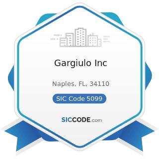 Gargiulo Inc - SIC Code 5099 - Durable Goods, Not Elsewhere Classified
