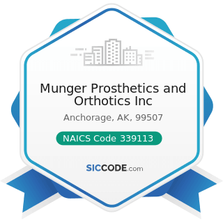Munger Prosthetics and Orthotics Inc - NAICS Code 339113 - Surgical Appliance and Supplies...