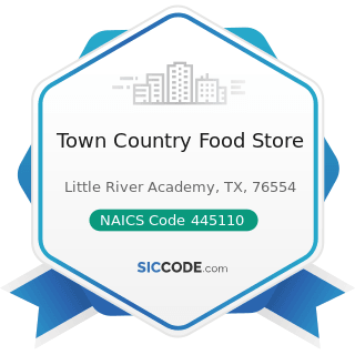 Town Country Food Store - NAICS Code 445110 - Supermarkets and Other Grocery (except...
