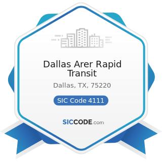 Dallas Arer Rapid Transit - SIC Code 4111 - Local and Suburban Transit