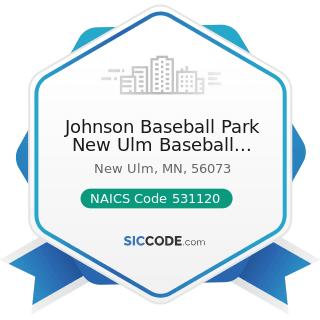 Johnson Baseball Park New Ulm Baseball Associate - NAICS Code 531120 - Lessors of Nonresidential...