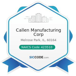 Callen Manufacturing Corp - NAICS Code 423510 - Metal Service Centers and Other Metal Merchant...