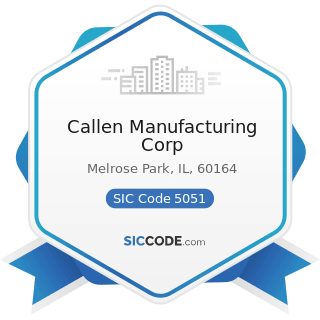 Callen Manufacturing Corp - SIC Code 5051 - Metals Service Centers and Offices