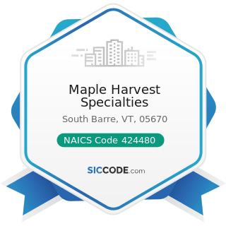 Maple Harvest Specialties - NAICS Code 424480 - Fresh Fruit and Vegetable Merchant Wholesalers
