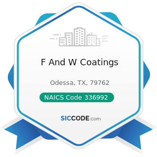 F And W Coatings - NAICS Code 336992 - Military Armored Vehicle, Tank, and Tank Component...