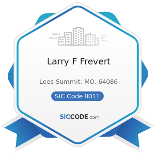 Larry F Frevert - SIC Code 8011 - Offices and Clinics of Doctors of Medicine