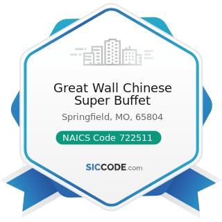 Great Wall Chinese Super Buffet - NAICS Code 722511 - Full-Service Restaurants