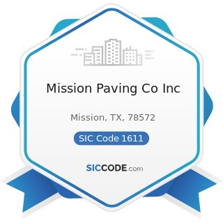 Mission Paving Co Inc - SIC Code 1611 - Highway and Street Construction, except Elevated Highways