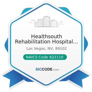 Healthsouth Rehabilitation Hospital of Las Vegas - NAICS Code 622110 - General Medical and...